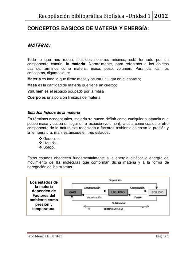 Recopilación bibliográfica Biofísica –Unidad 1 2012Prof. Mónica E. Benitez Página 1CONCEPTOS BÁSICOS DE MATERIA Y ENERGÍA:...