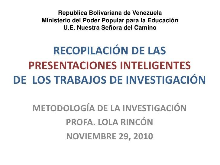 Republica Bolivariana de Venezuela<br />Ministerio del Poder Popular para la Educación<br />U.E. Nuestra Señora del Camino...