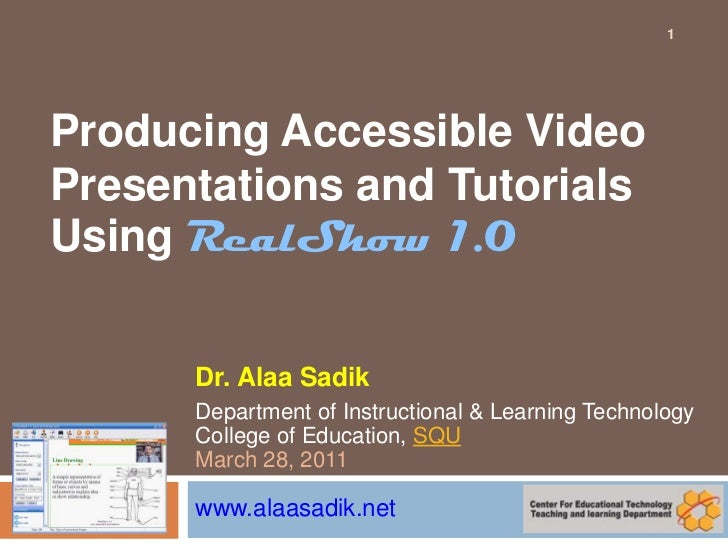 Producing Accessible Video Presentations and Tutorials Using RealShow 1.0<br />Dr. Alaa Sadik<br />Department of Instructi...