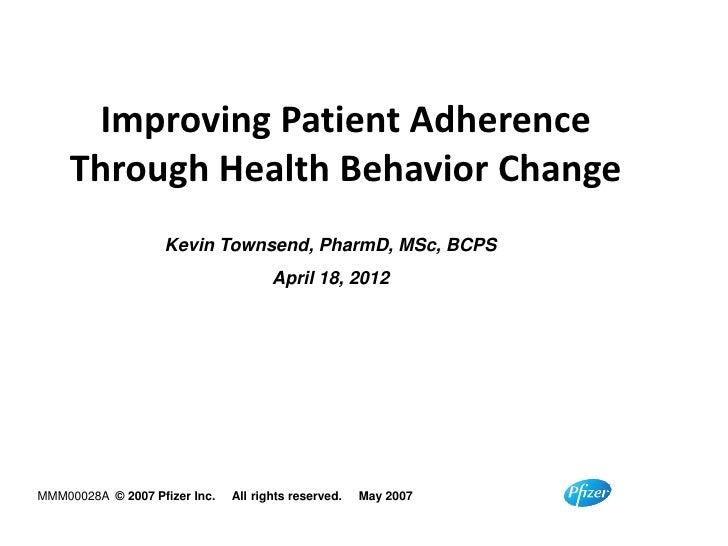 Improving Patient Adherence         Through Health Behavior Change                         Kevin Townsend, PharmD, MSc, BC...