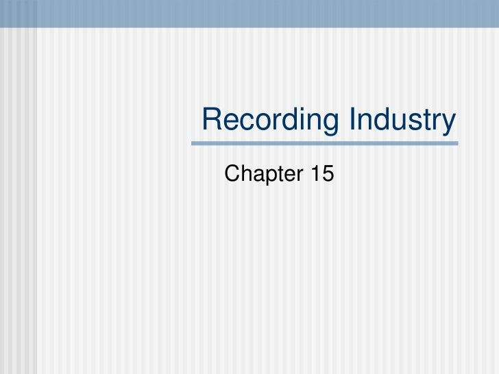 Recording Industry Chapter 15