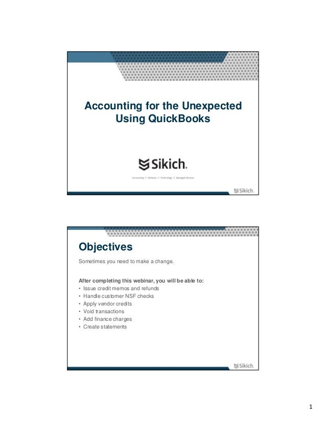 Accounting for the Unexpected       Using QuickBooksObjectivesSometimes you need to make a change.After completing this we...