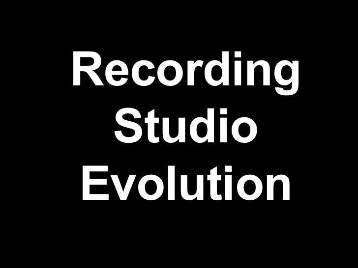 Recording Studio Evolution