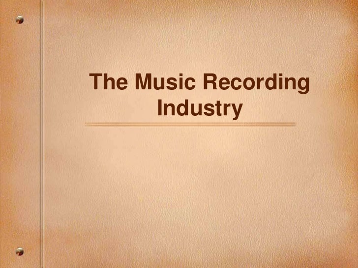 The Music Recording Industry<br />