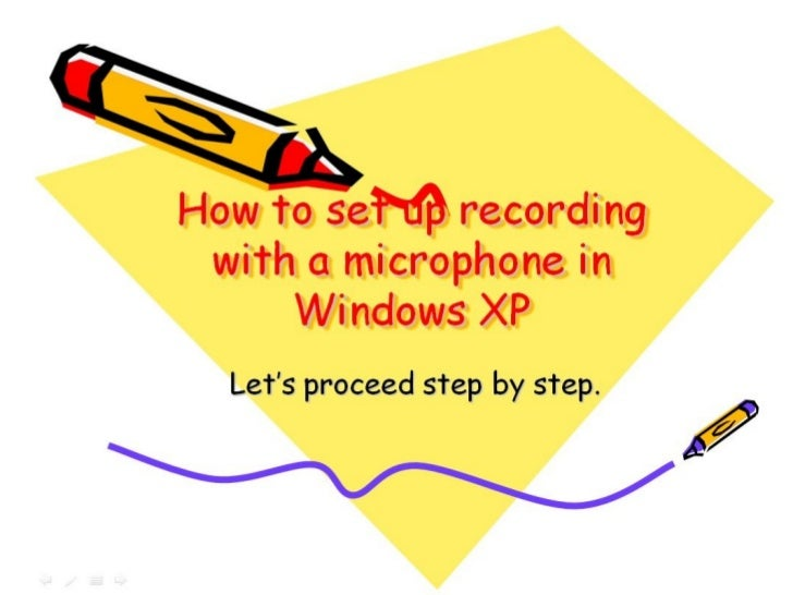 How to set up recording with a microphone in Windows XP Let's proceed step by step.