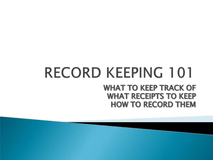 WHAT TO KEEP TRACK OF WHAT RECEIPTS TO KEEP  HOW TO RECORD THEM
