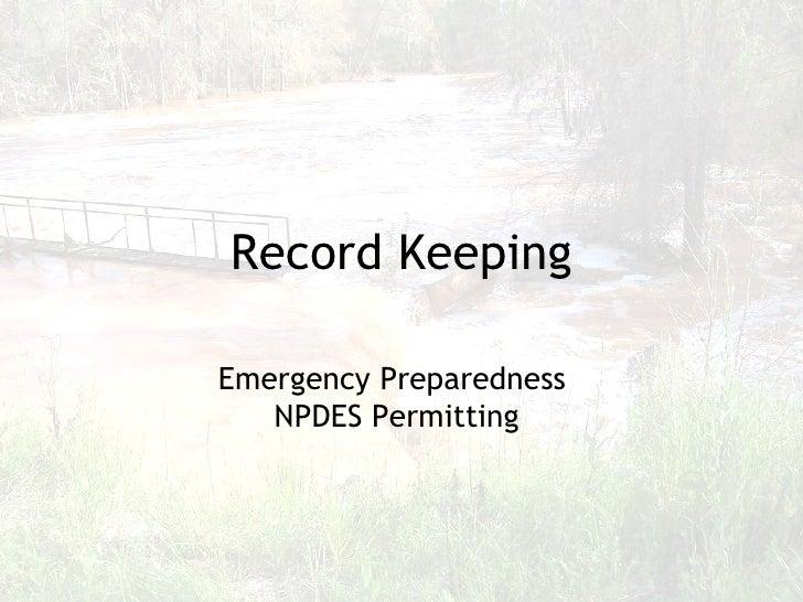 Record Keeping Emergency Preparedness  NPDES Permitting