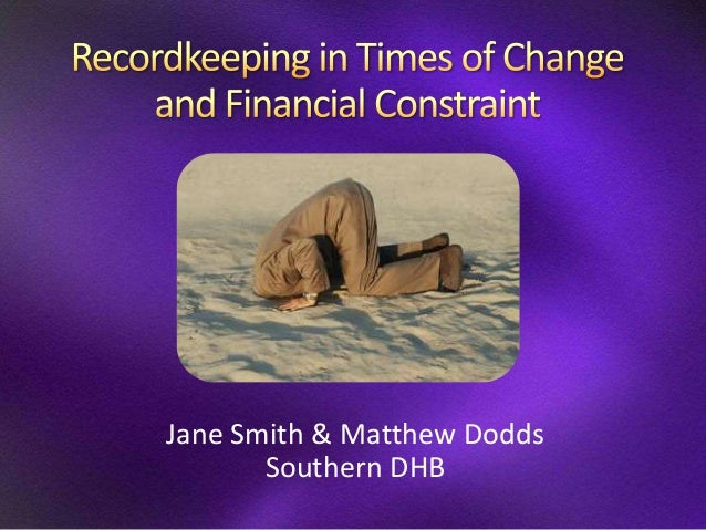 Recordkeeping in times of change and financial constraint  august 2013