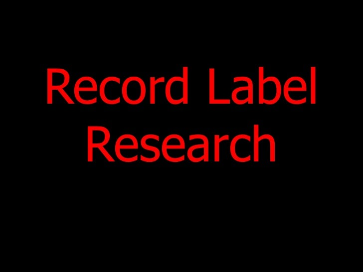 Record Label Research <br />