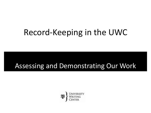 Record-Keeping in the UWC Assessing and Demonstrating Our Work