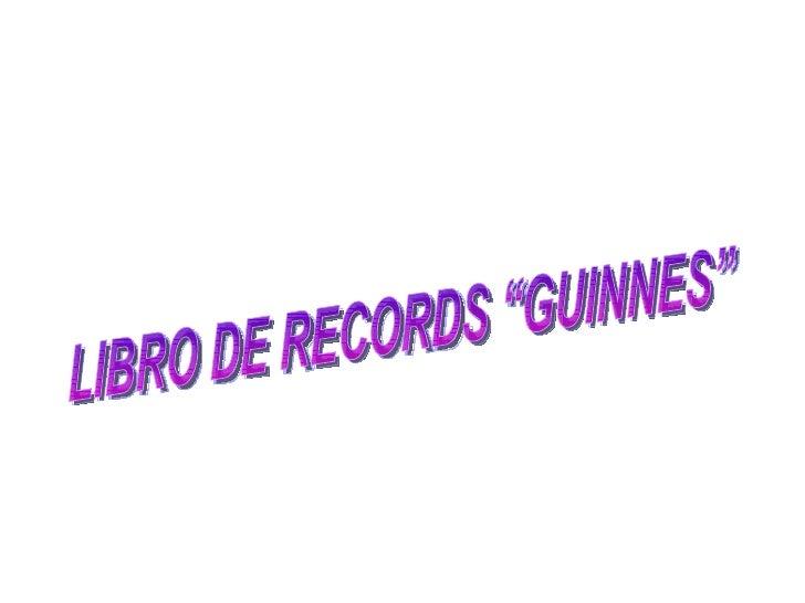 "LIBRO DE RECORDS ""GUINNES"""