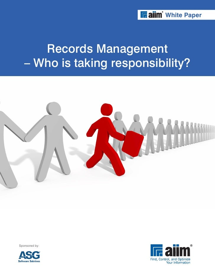 White Paper           Records Management    – Who is taking responsibility?     Sponsored by: