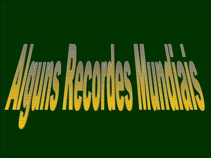 Alguns Recordes Mundiais