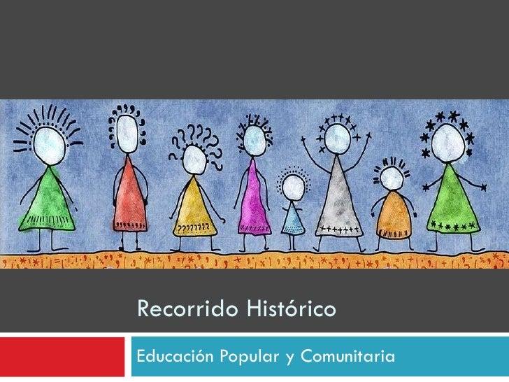 Recorrido Histórico  Educación Popular y Comunitaria