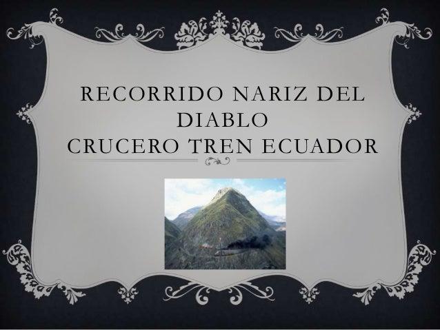 RECORRIDO NARIZ DEL DIABLO CRUCERO TREN ECUADOR