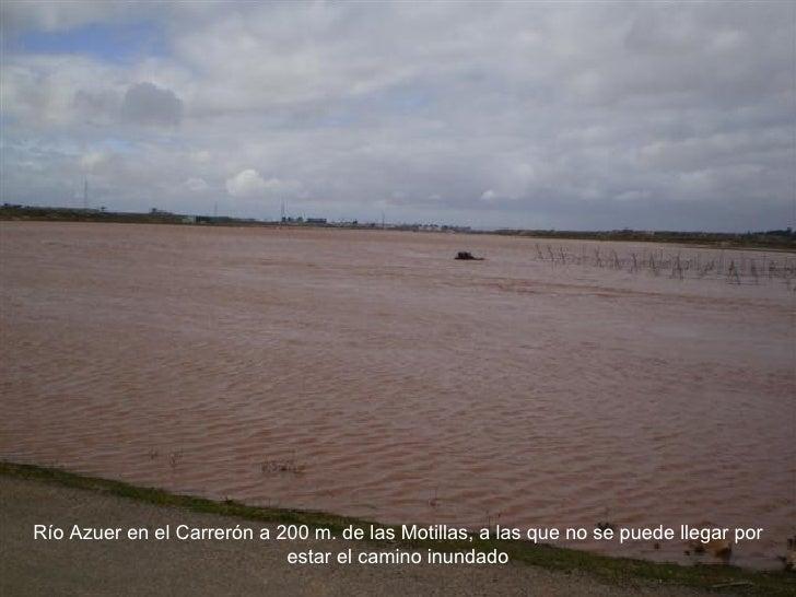 Río Azuer en el Carrerón a 200 m. de las Motillas, a las que no se puede llegar por estar el camino inundado