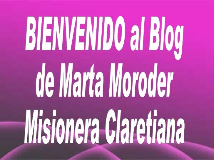 BIENVENIDO al Blog de Marta Moroder Misionera Claretiana