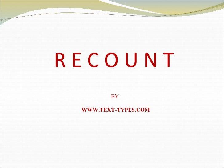 R E C O U N T BY  WWW.TEXT-TYPES.COM