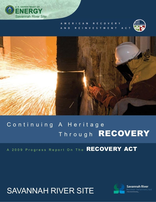 Continuing A Heritage 					 A 2009  Progress  Through Report  On  The  					  RECOVERY  RECOVERY ACT  SAVANNAH RIVER SITE