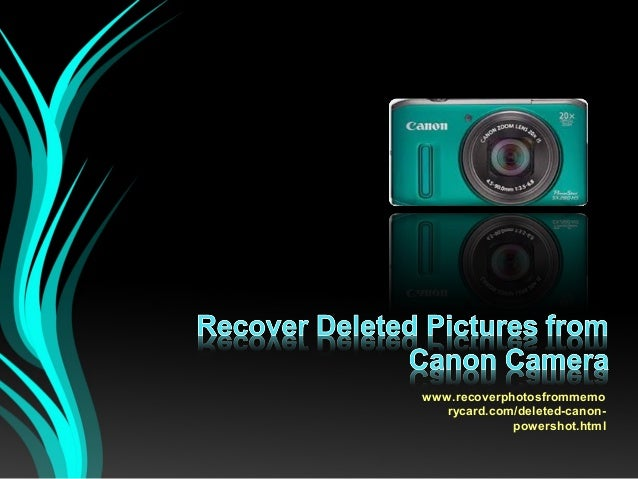 Recover Deleted Pictures from Canon Digital Camera