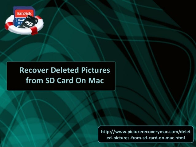 Recover Deleted Pictures from SD Card On Mac  http://www.picturerecoverymac.com/delet ed-pictures-from-sd-card-on-mac.html