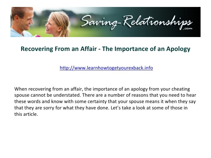 Recovering From an Affair - The Importance of an Apology http://www.learnhowtogetyourexback.info When recovering from an a...