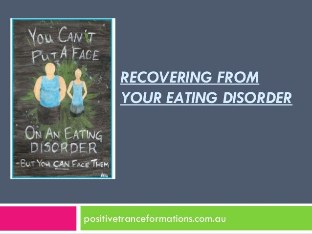 RECOVERING FROM       YOUR EATING DISORDERpositivetranceformations.com.au