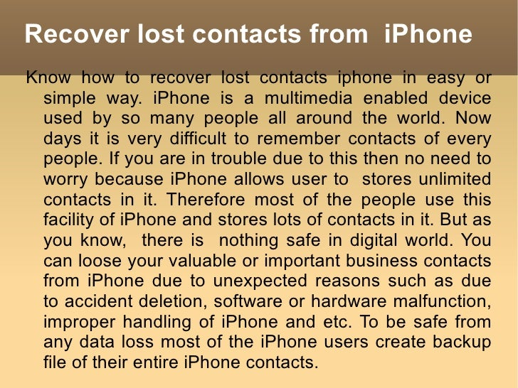 Recover lost contacts from  iPhone Know how to recover lost contacts iphone in easy or simple way. iPhone is a multimedia ...