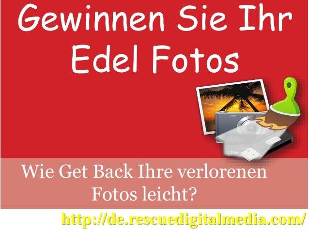 Gewinnen Sie Ihr Edel Fotos Wie Get Back Ihre verlorenen Fotos leicht? http://de.rescuedigitalmedia.com/