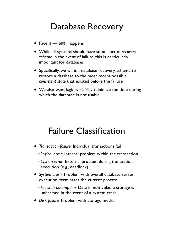 Database Recovery• Face it — $#!† happens• While all systems should have some sort of recovery   scheme in the event of fa...