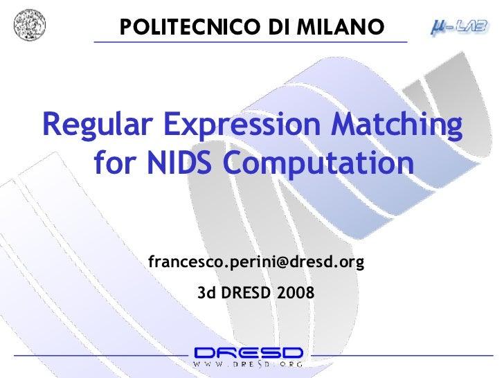 Regular Expression Matching for NIDS Computation   [email_address] 3d DRESD 2008