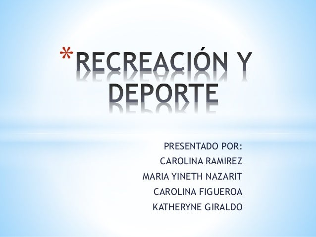 PRESENTADO POR: CAROLINA RAMIREZ MARIA YINETH NAZARIT CAROLINA FIGUEROA KATHERYNE GIRALDO *