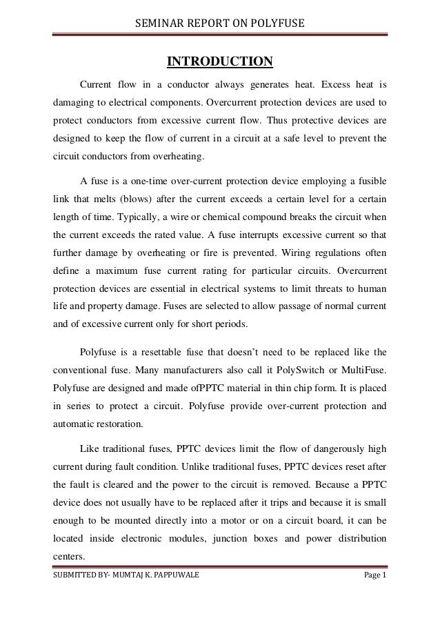 SEMINAR REPORT ON POLYFUSE SUBMITTED BY- MUMTAJ K. PAPPUWALE Page 1 INTRODUCTION Current flow in a conductor always genera...