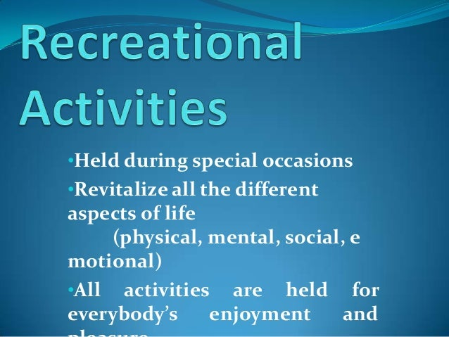 Recreational activities...