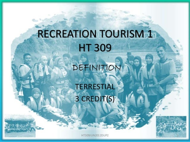 RECREATION TOURISM 1 HT 309 TERRESTIAL 3 CREDIT(S)  HT309JUN2012DUP2  1