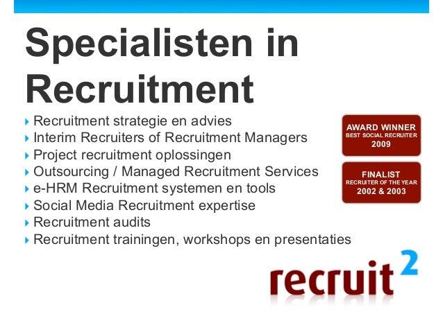 Specialisten inRecruitmentRecruitment strategie en advies                 AWARD WINNERInterim Recruiters of Recruitmen...