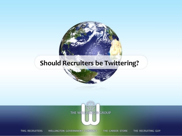 Should Recruiters be Twittering?