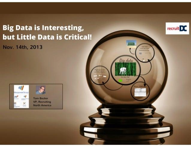 Big data is interesting, but little data is useful handout