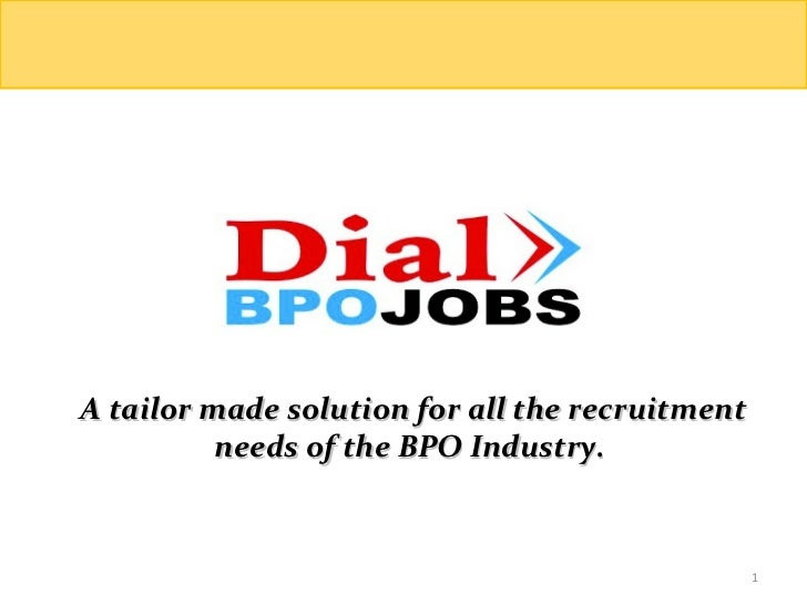 A tailor made solution for all the recruitment needs of the BPO Industry.