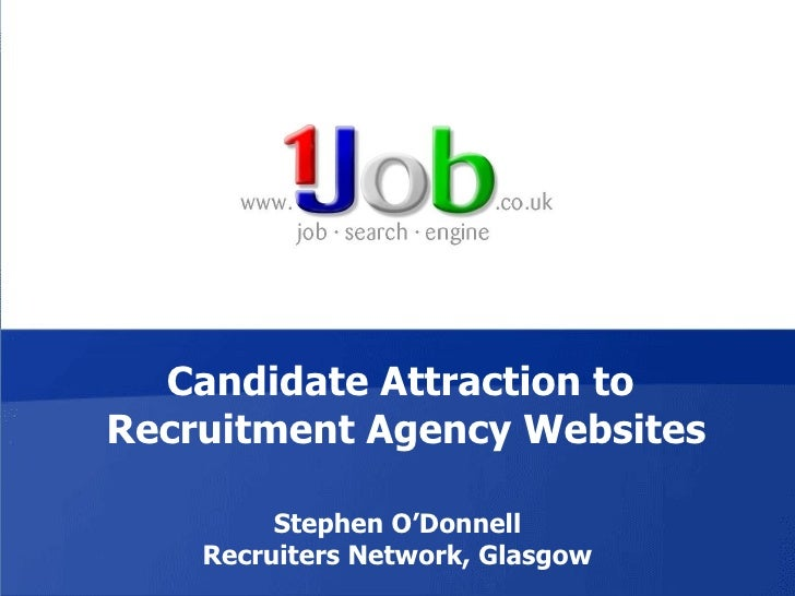 Candidate Attraction to  Recruitment Agency Websites Stephen O'Donnell Recruiters Network, Glasgow