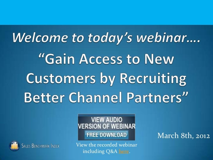 Gain Access to New Customers by Recruiting Better Channel Partners Webinar