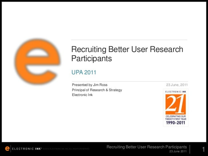 23 June 2011<br />1<br />Recruiting Better User Research Participants<br />Recruiting Better User Research Participants<br...