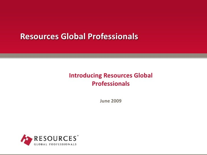 Resources Global Professionals<br />Introducing Resources Global <br />Professionals<br />June 2009<br />