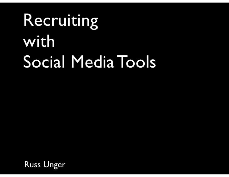 Recruiting with Social Media Tools     Russ Unger