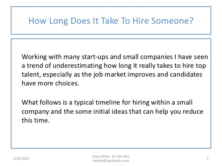 How Long Does It Take To Hire Someone?    Working with many start-ups and small companies I have seen    a trend of undere...