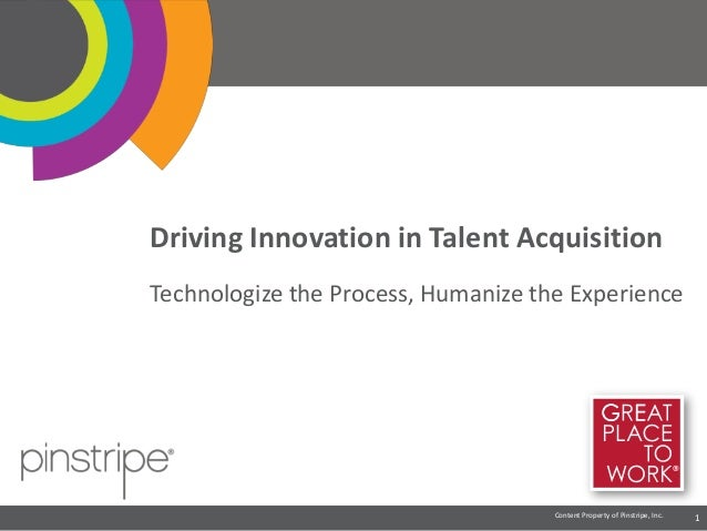 Driving Innovation in Talent Acquisition:Technologize the Process, Humanize the Experience