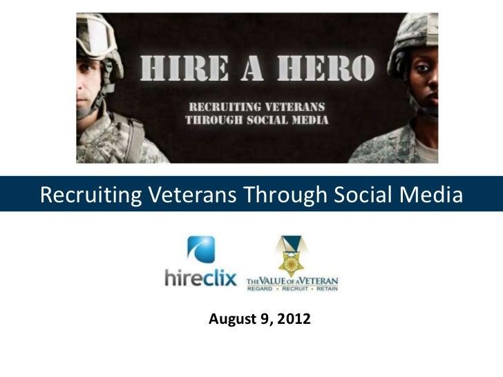 Recruiting veterans - HireClix -social recruiting seminar -  recruiting veterans through social media 8.9.12