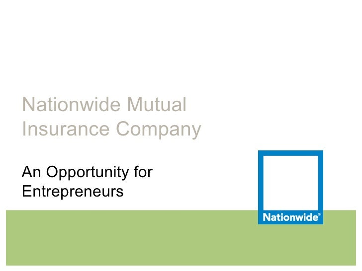 Nationwide Mutual Insurance Company An Opportunity for Entrepreneurs