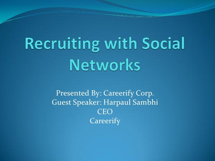 Presented By: Careerify Corp. Guest Speaker: Harpaul Sambhi             CEO           Careerify