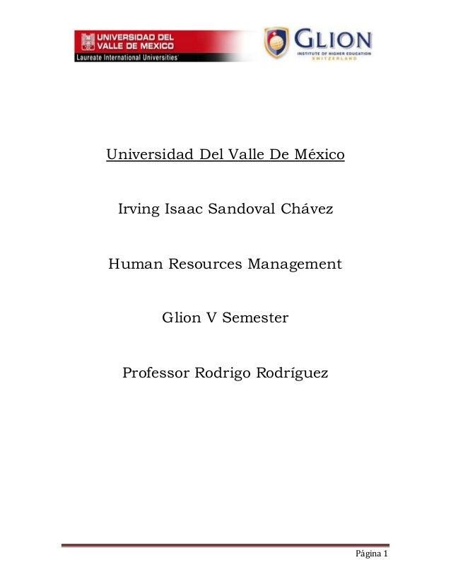 Página 1 Universidad Del Valle De México Irving Isaac Sandoval Chávez Human Resources Management Glion V Semester Professo...